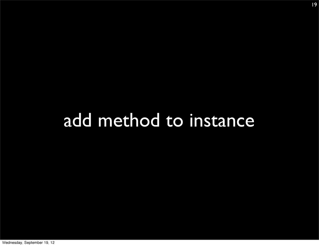 add method to instance 19 Wednesday, September ...