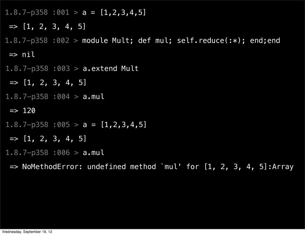 1.8.7-p358 :001 > a = [1,2,3,4,5] => [1, 2, 3, ...