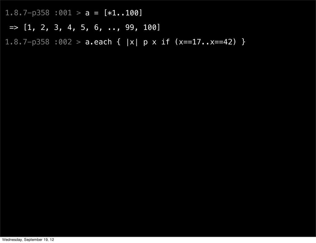 1.8.7-p358 :001 > a = [*1..100] => [1, 2, 3, 4,...
