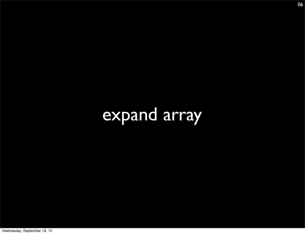expand array 06 Wednesday, September 19, 12