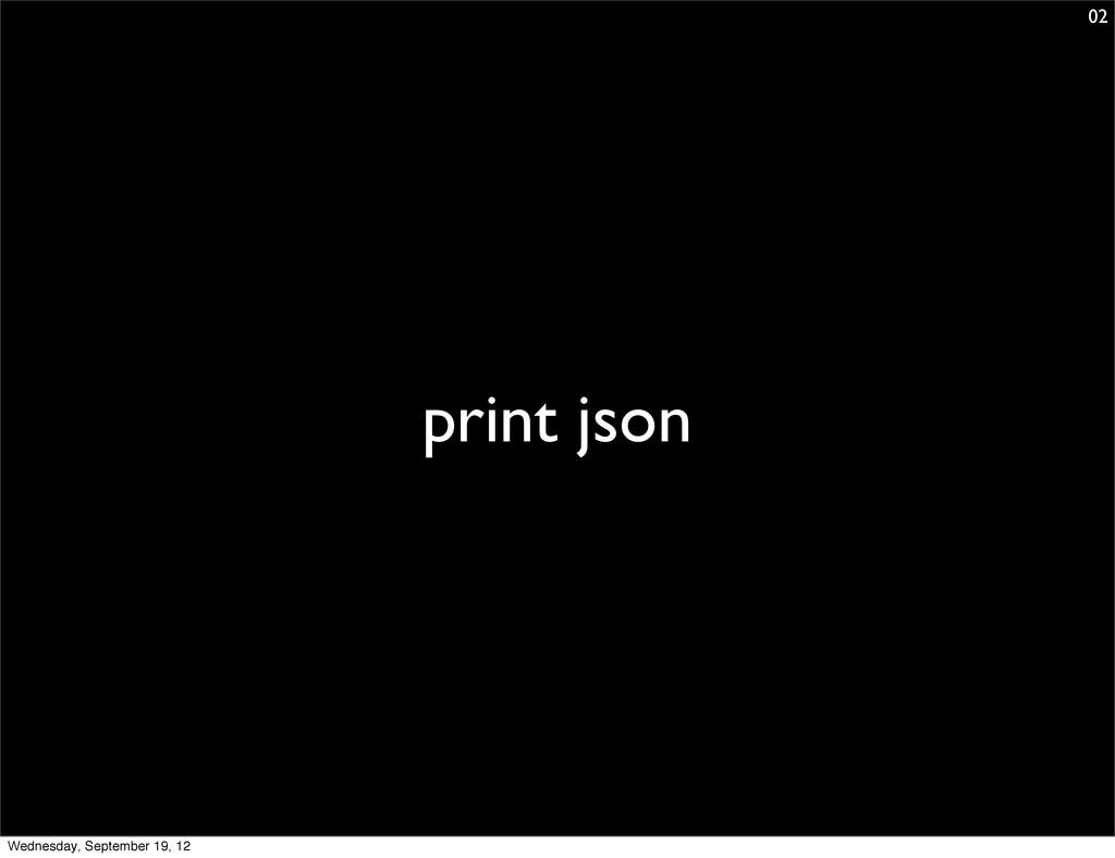 print json 02 Wednesday, September 19, 12