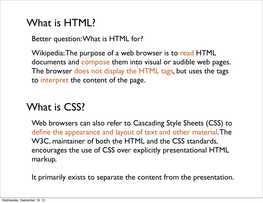 What is HTML? What is CSS? Wikipedia: The purpo...