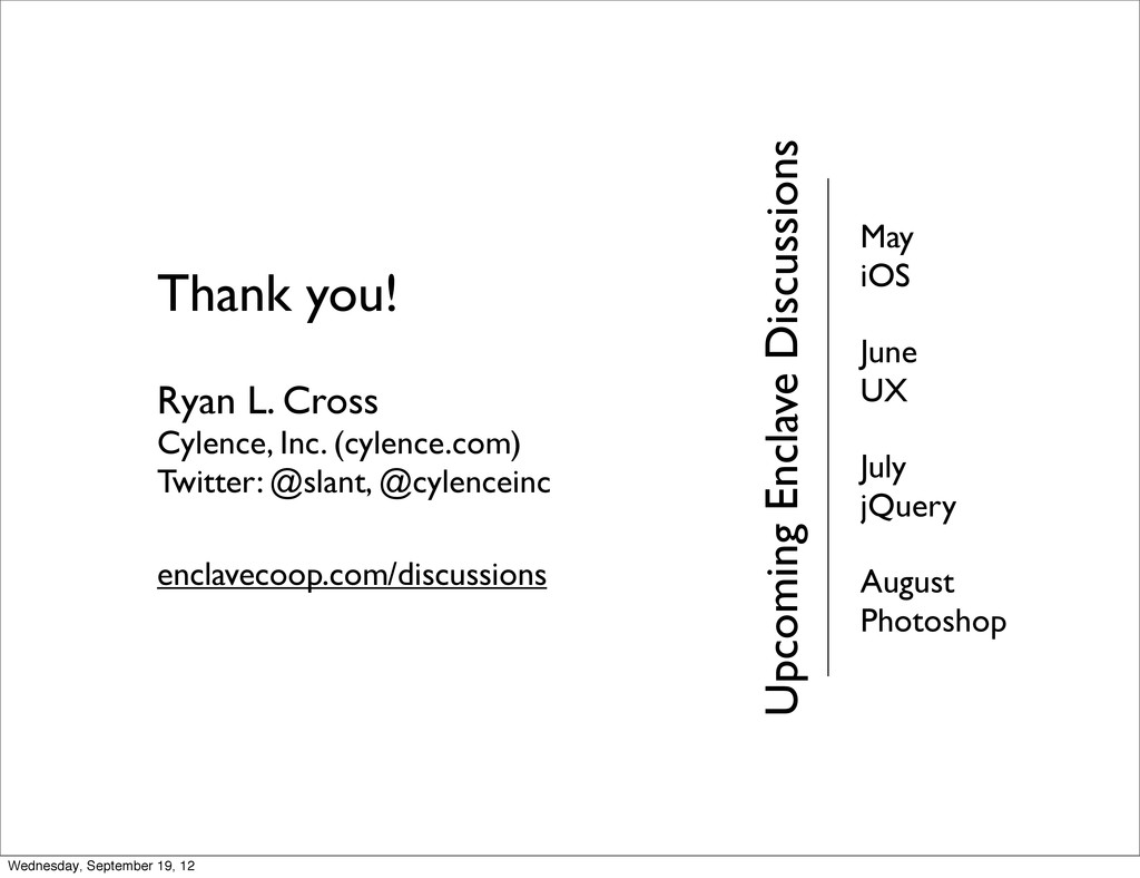Thank you! Ryan L. Cross Cylence, Inc. (cylence...