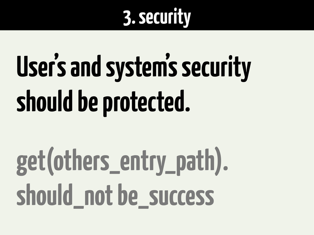 3. security User's and system's security should...