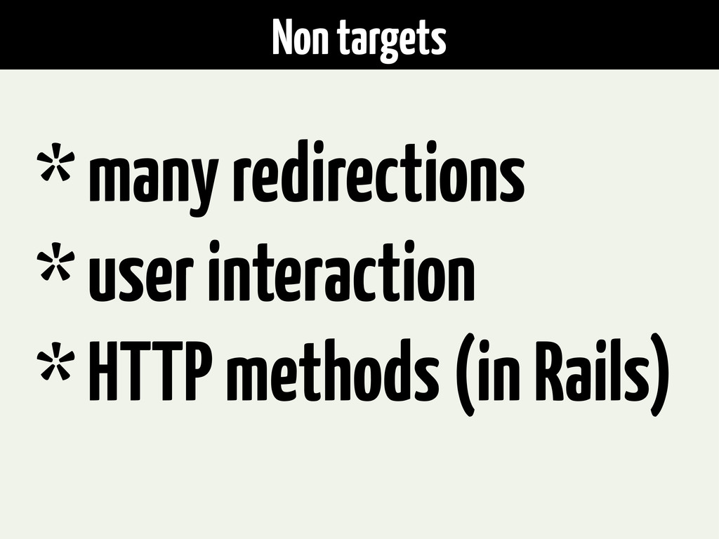 Non targets * many redirections * user interact...