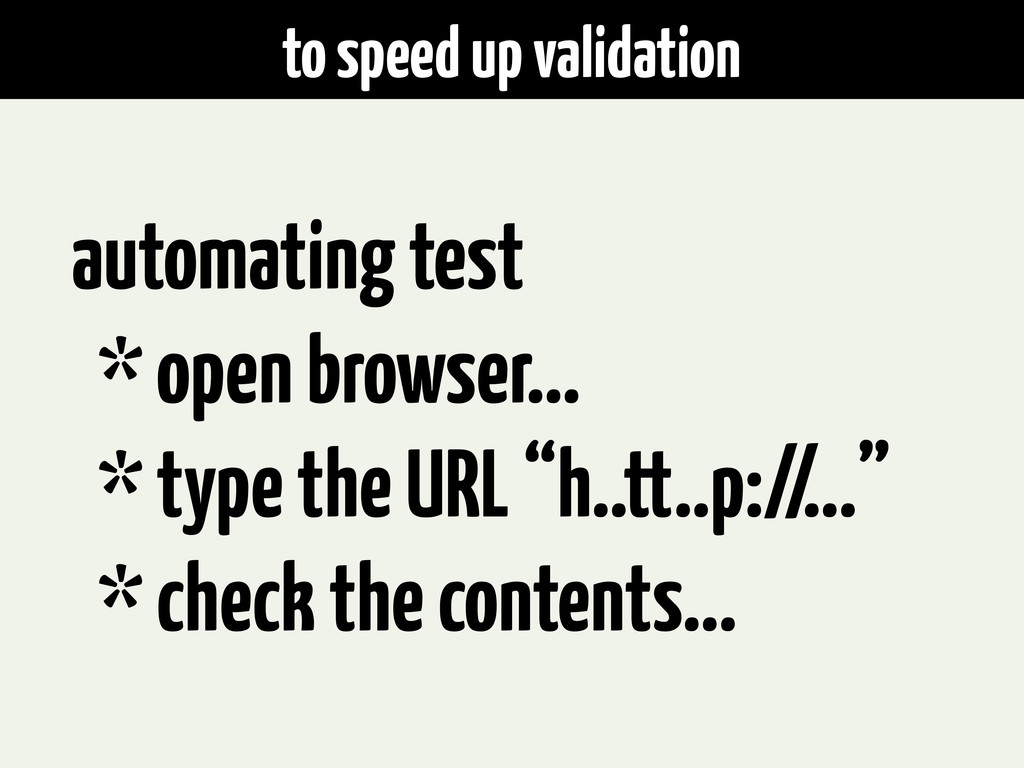 to speed up validation automating test * open b...