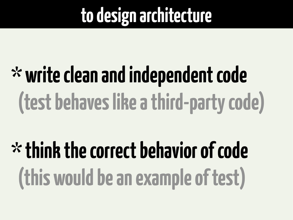 to design architecture * write clean and indepe...