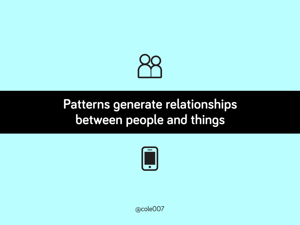 Patterns enerate relationships between people a...
