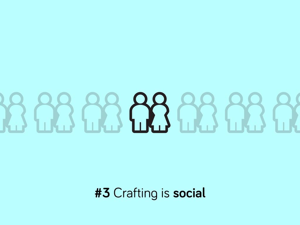 #3 Craftin is social