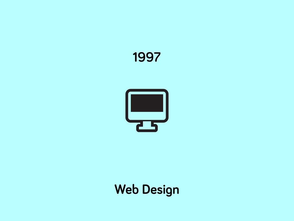 Web Desi n 1997