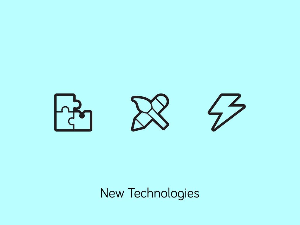 New Technolo ies