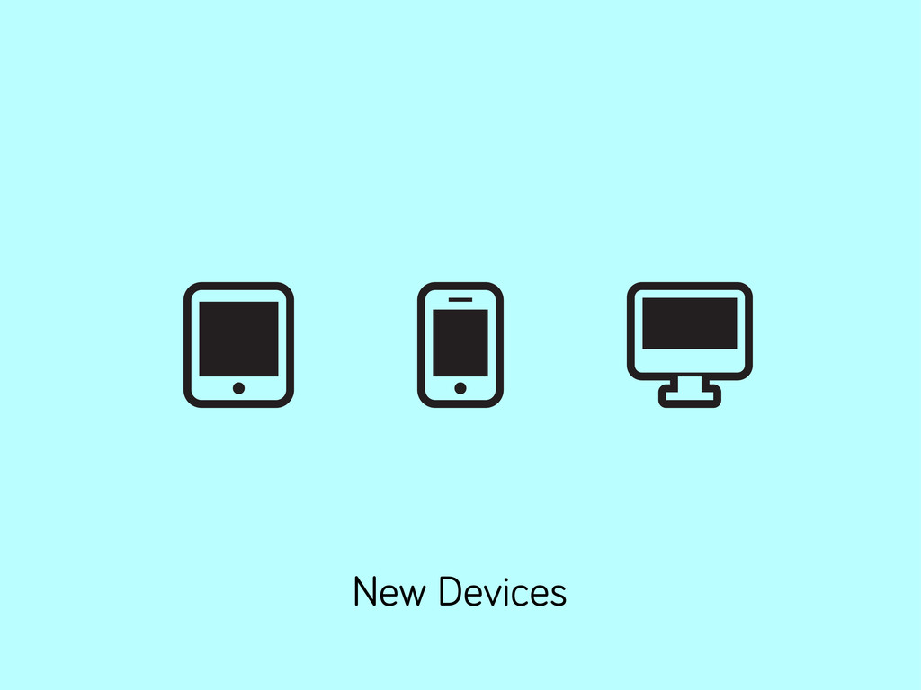 New Devices