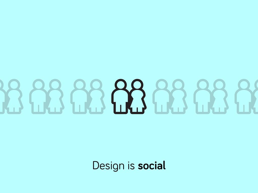 Desi n is social
