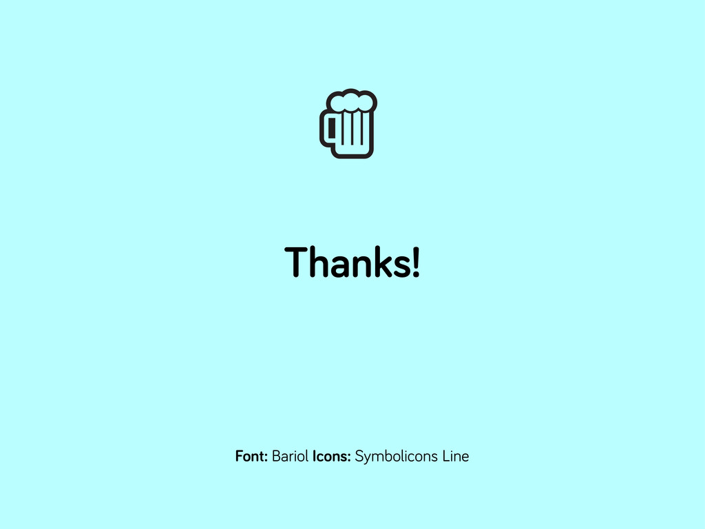Thanks! Font: Bariol Icons: Symbolicons Line