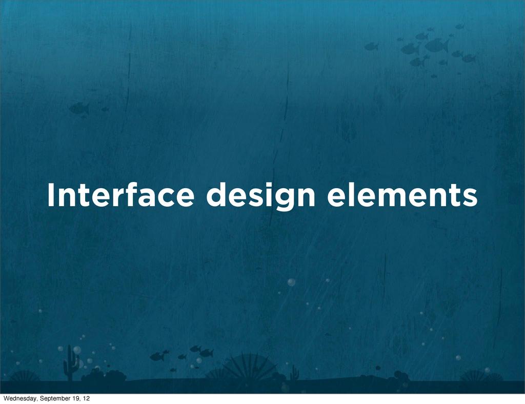 Interface design elements Wednesday, September ...