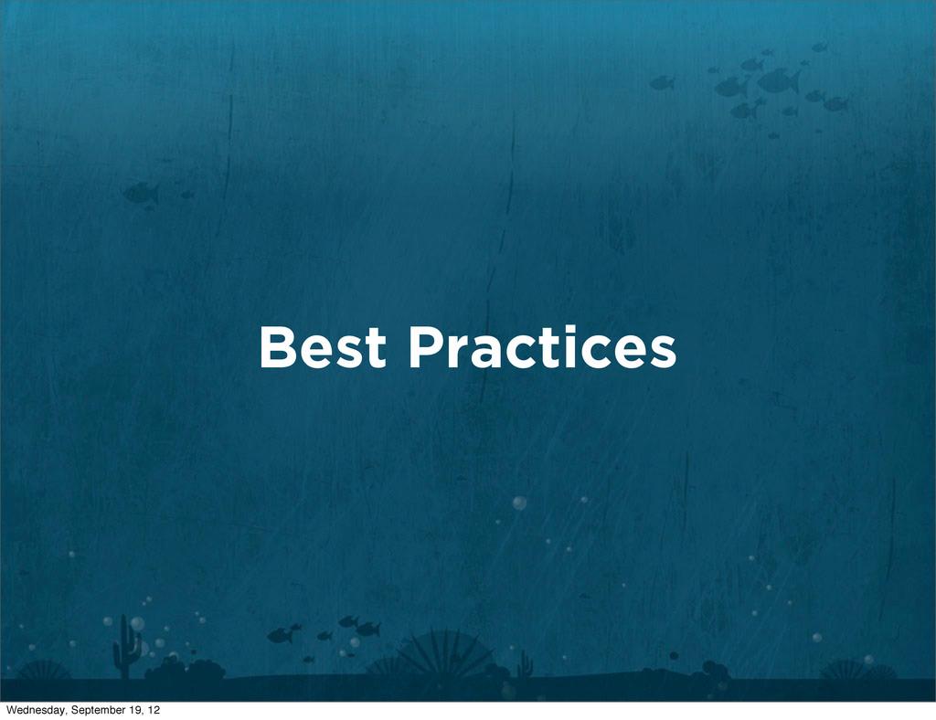 Best Practices Wednesday, September 19, 12