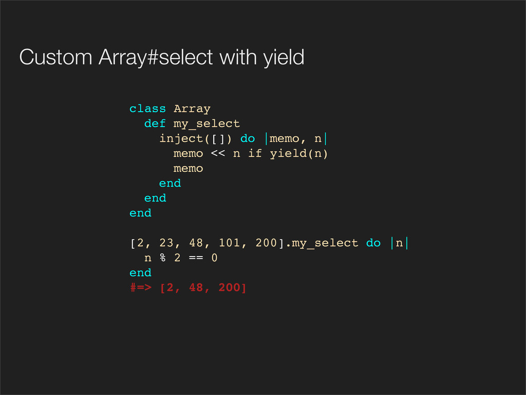 class Array def my_select inject([]) do |memo, ...