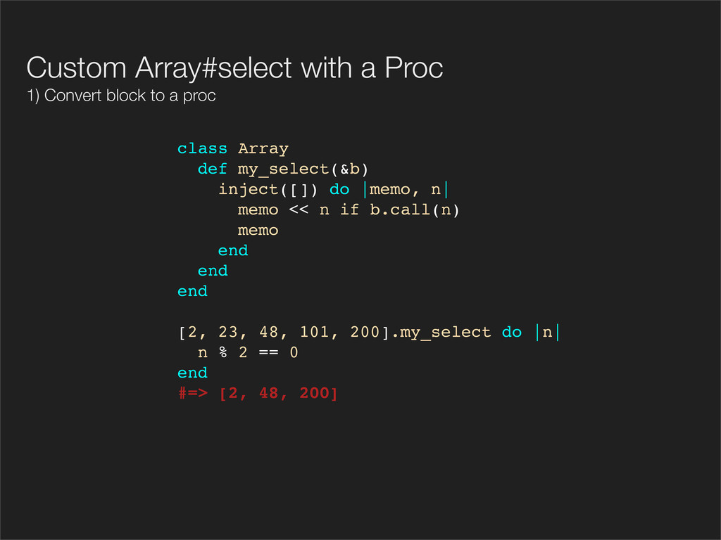 class Array def my_select(&b) inject([]) do |me...