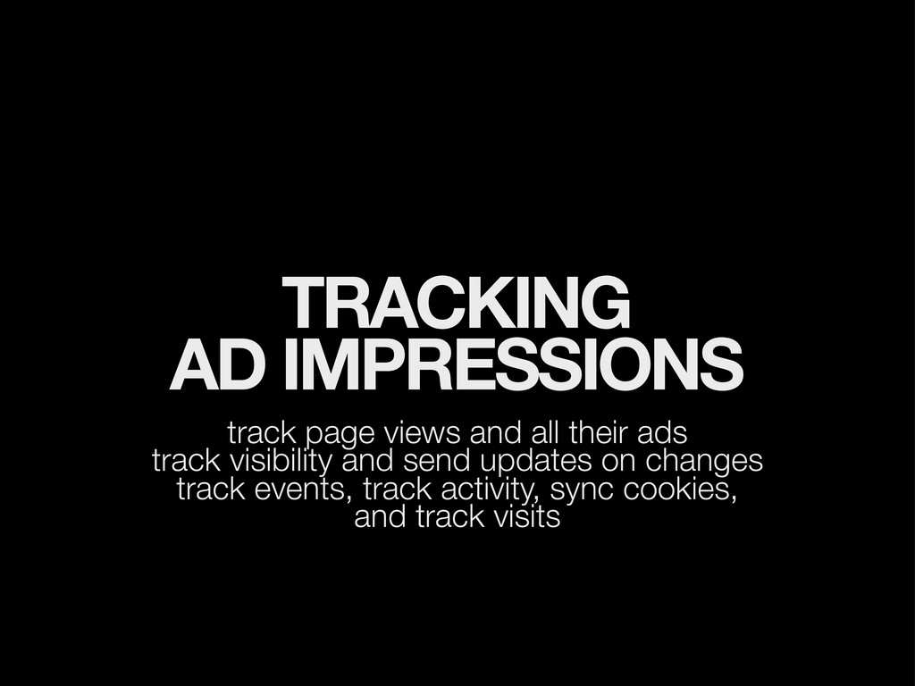 TRACKING AD IMPRESSIONS track page views and al...