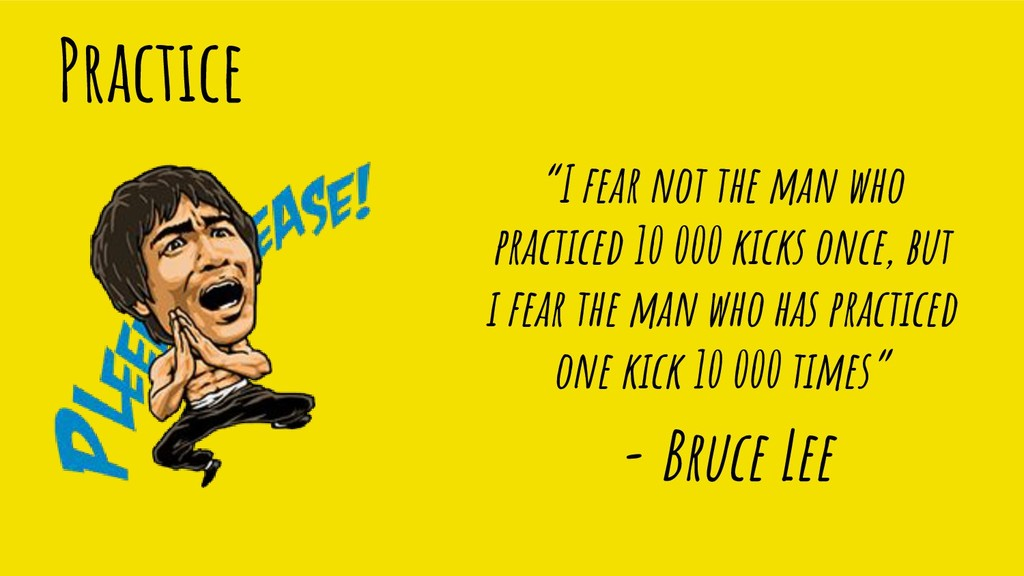 "Practice ""I fear not the man who practiced 10 0..."