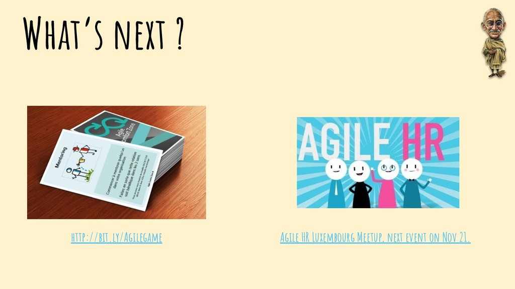 What's next ? http://bit.ly/Agilegame Agile HR ...