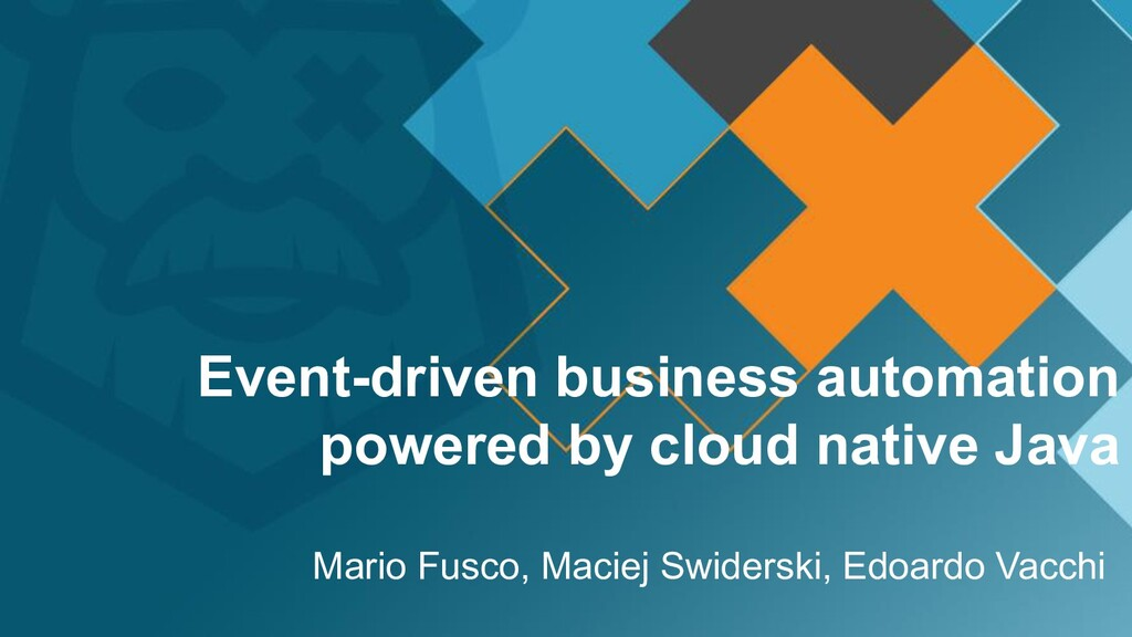Event-driven business automation powered by clo...