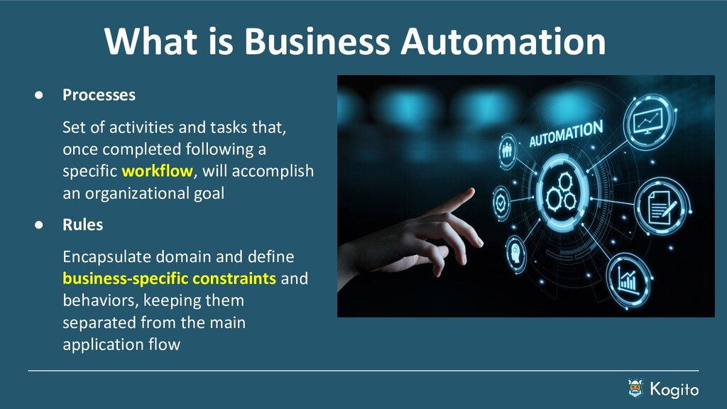 What is Business Automation ● Processes Set of ...