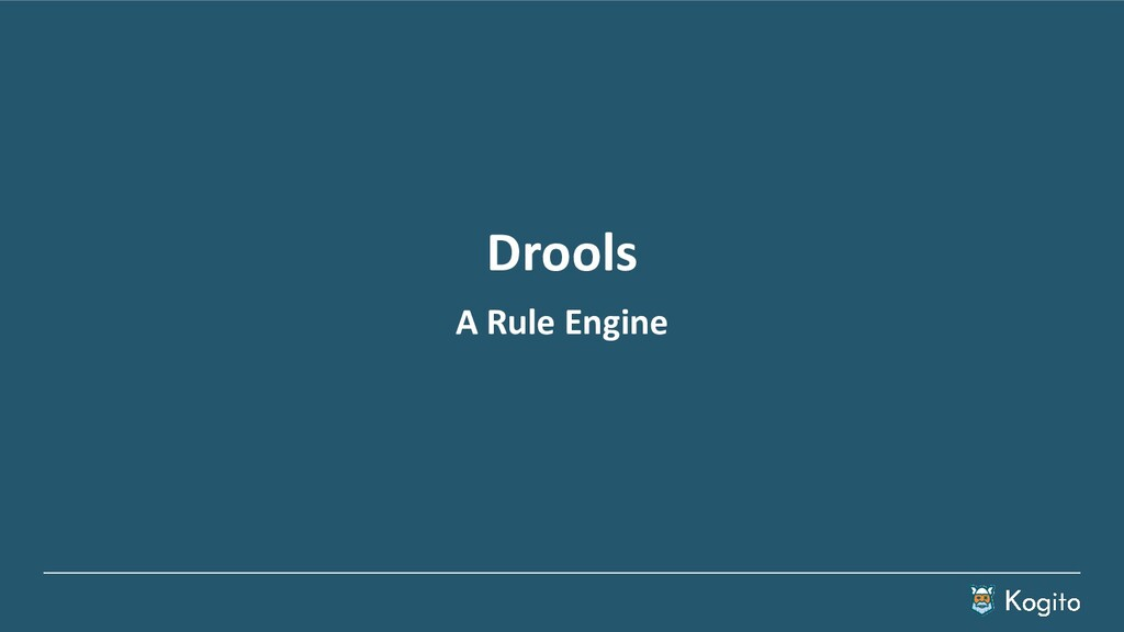 Drools A Rule Engine