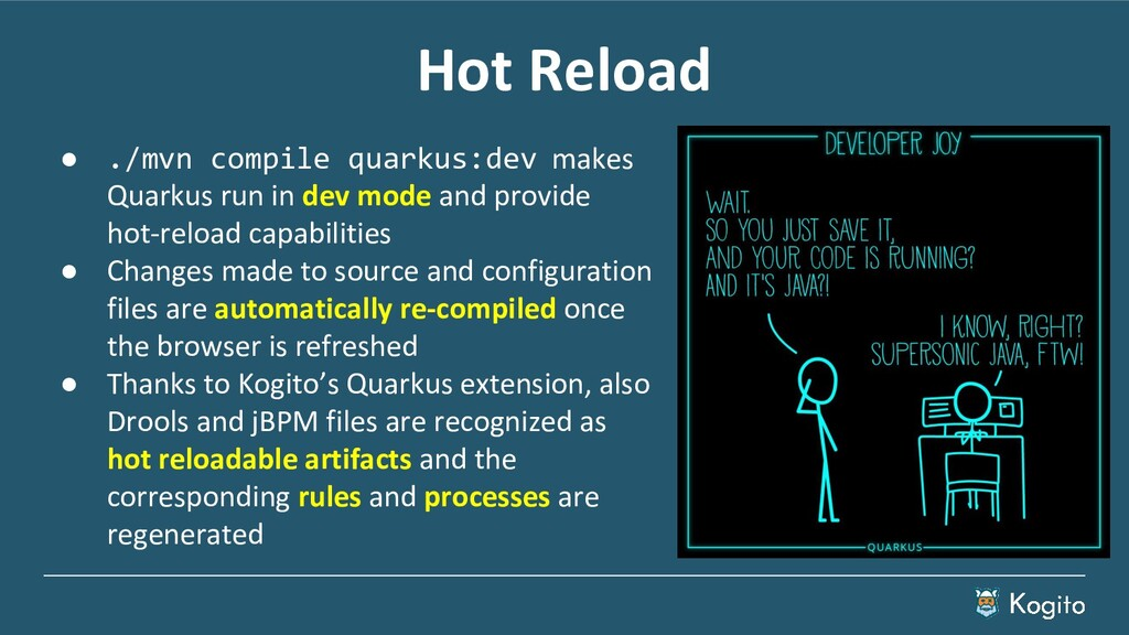 Hot Reload ● ./mvn compile quarkus:dev makes Qu...