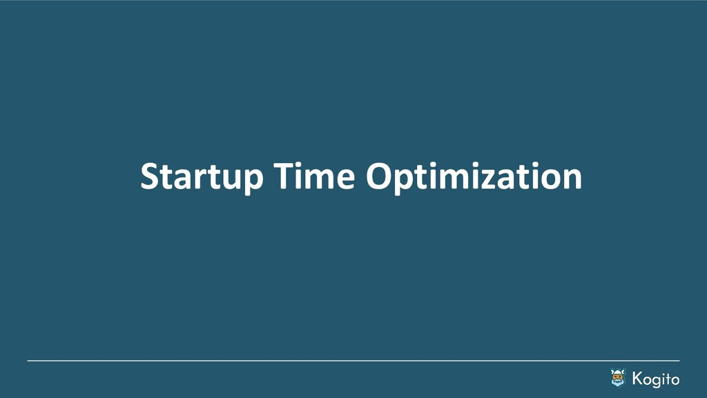 Startup Time Optimization