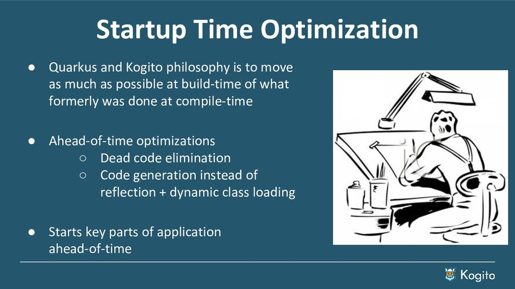 Startup Time Optimization ● Quarkus and Kogito ...