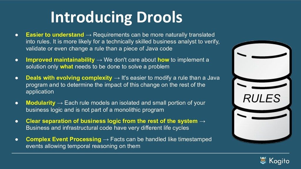 Introducing Drools ● Easier to understand → Req...