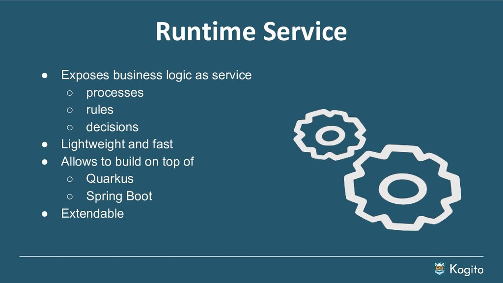 Runtime Service ● Exposes business logic as ser...