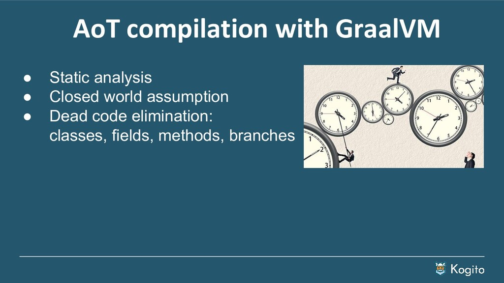 AoT compilation with GraalVM ● Static analysis ...