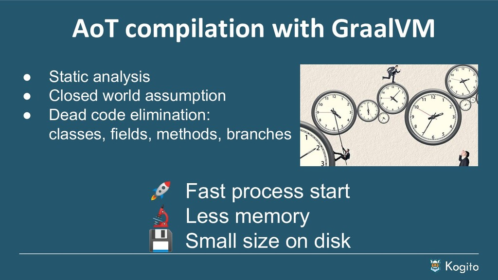 Fast process start  Less memory  Small size on...