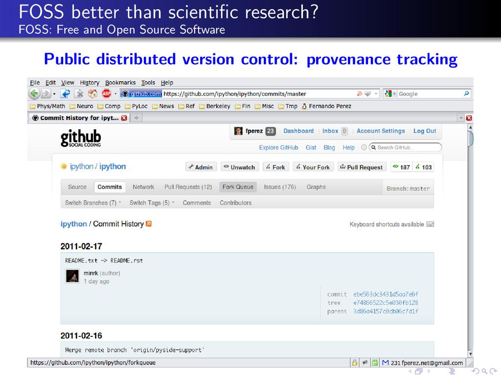 FOSS better than scientific research? FOSS: Free...