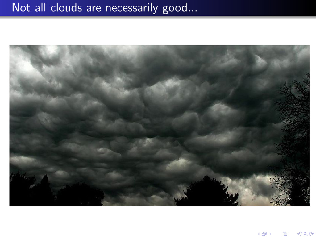 Not all clouds are necessarily good...