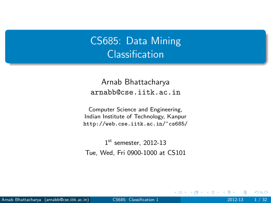 CS685: Data Mining Classification Arnab Bhattach...
