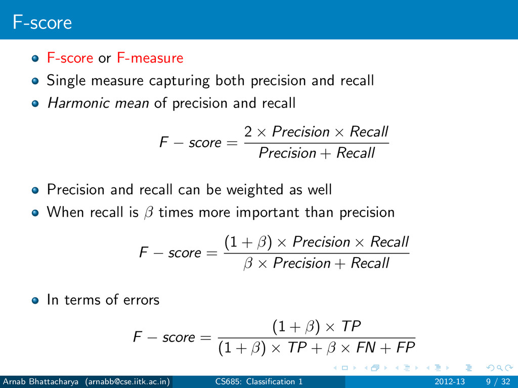 F-score F-score or F-measure Single measure cap...