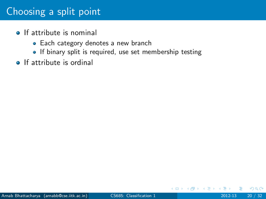 Choosing a split point If attribute is nominal ...