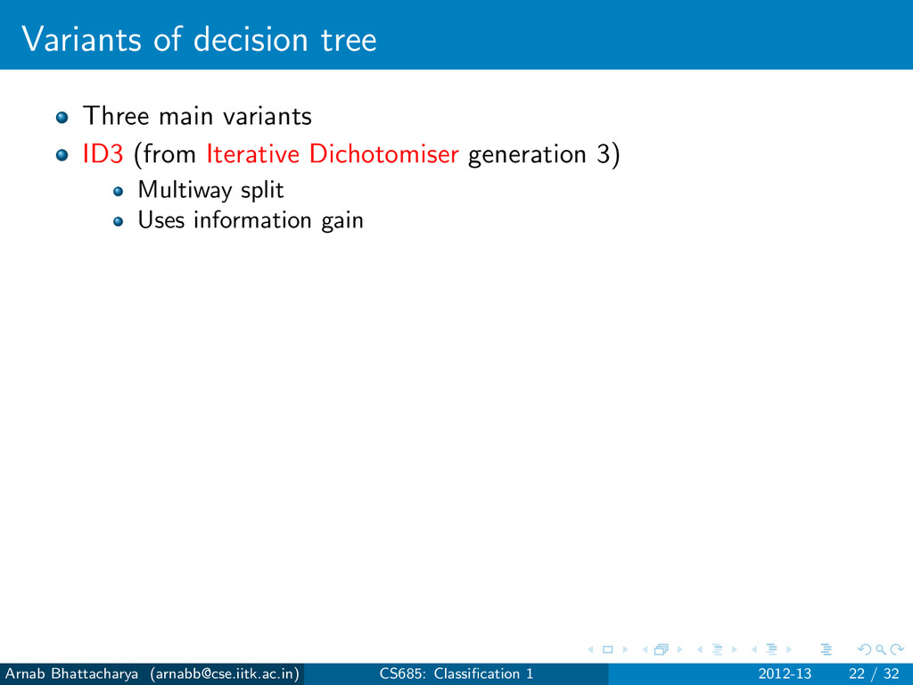 Variants of decision tree Three main variants I...