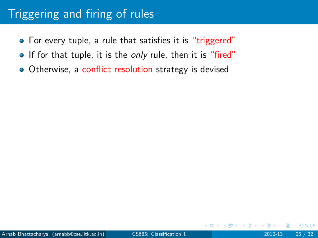 Triggering and firing of rules For every tuple, ...