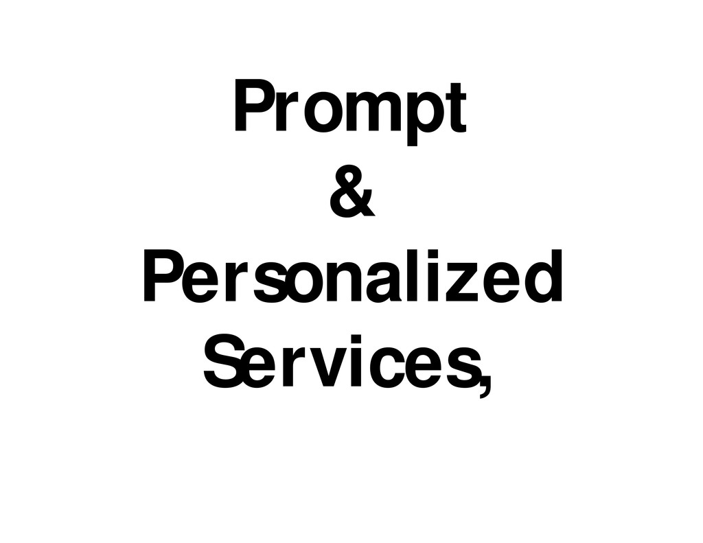 Prompt & Personalized Services,