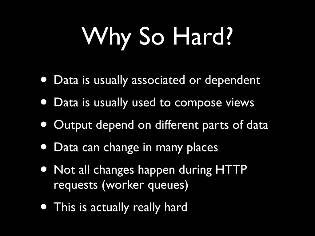 Why So Hard? • Data is usually associated or de...