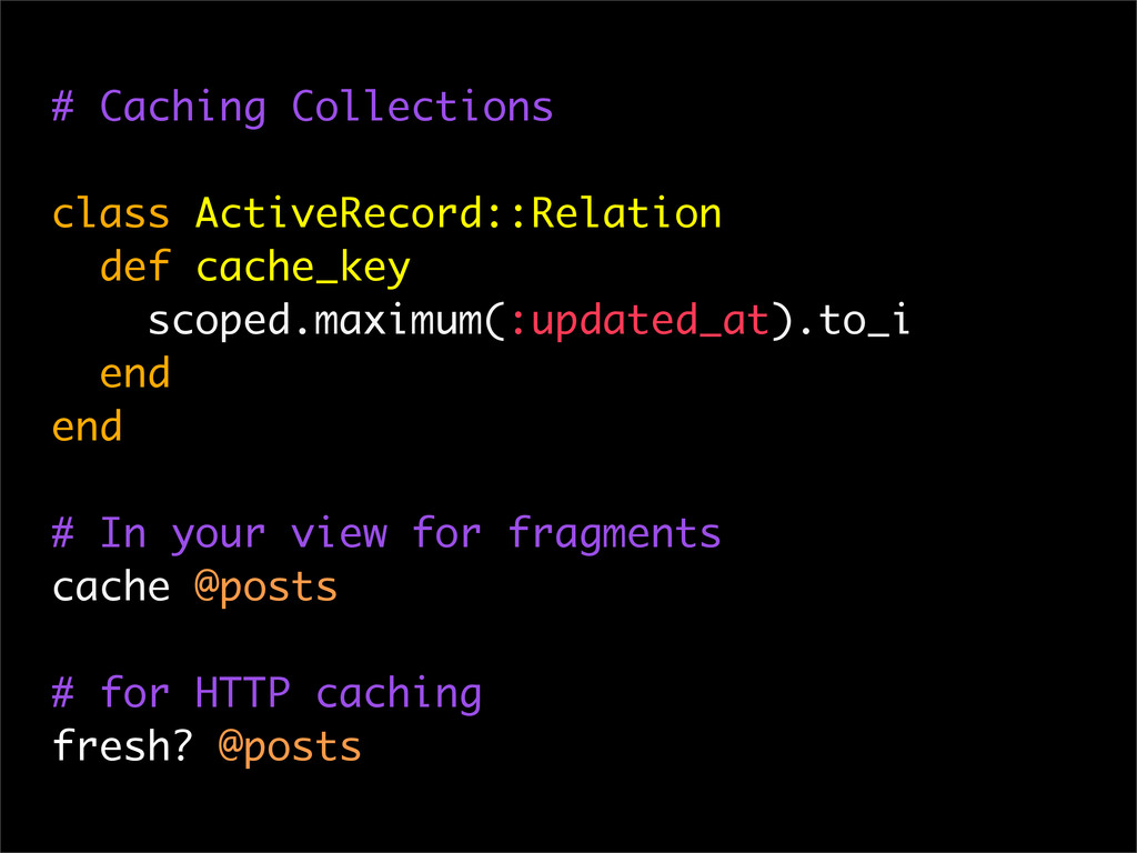 # Caching Collections class ActiveRecord::Relat...