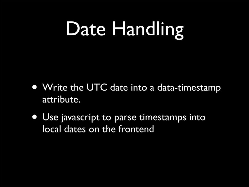 Date Handling • Write the UTC date into a data-...
