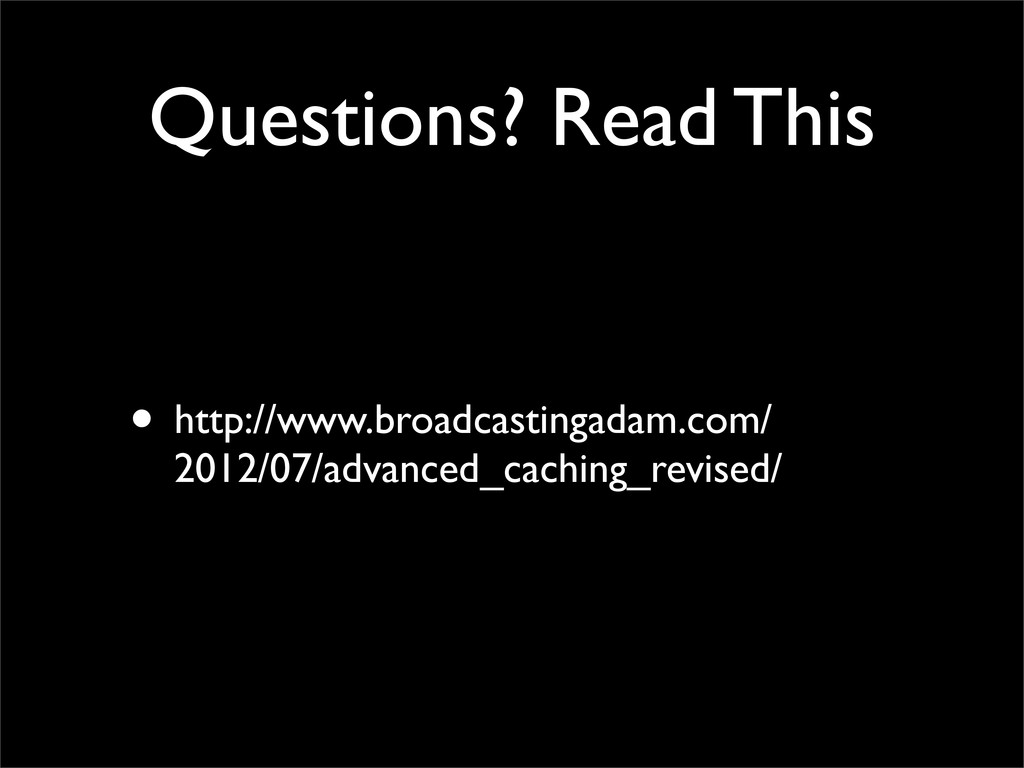 Questions? Read This • http://www.broadcastinga...