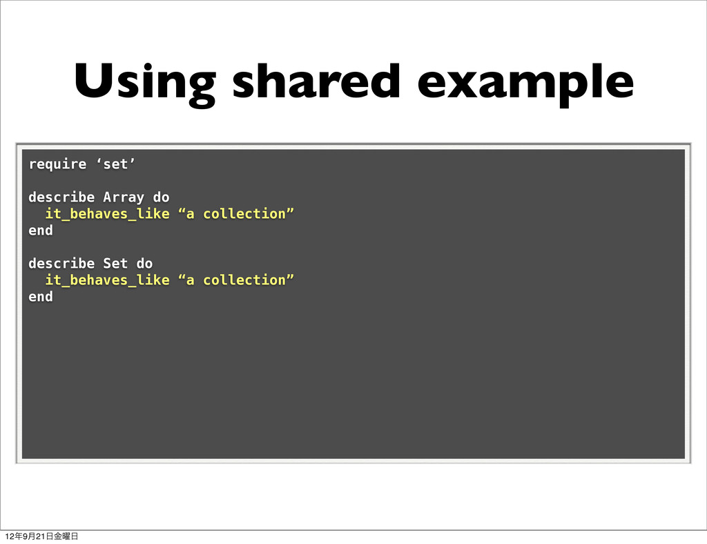 Using shared example require 'set' describe Arr...
