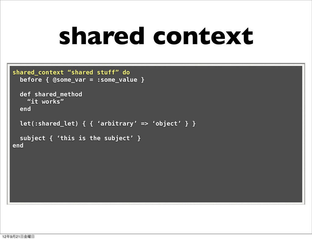 "shared context shared_context ""shared stuff"" do..."