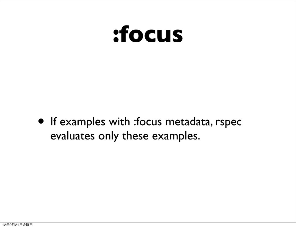 :focus • If examples with :focus metadata, rspe...